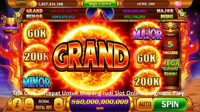Trik Cara Tercepat Untuk Menang Judi Slot Online Pragmatic Play